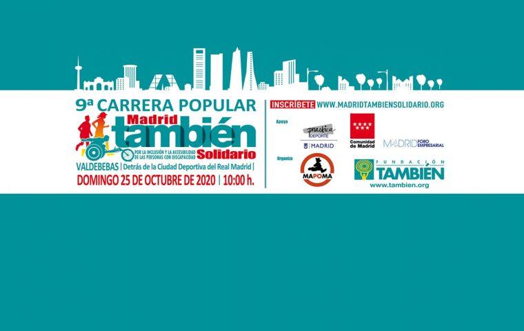 9ª Carrera Popular Madrid También Solidario: para volver necesitamos el sprint de todos. Domingo 25 de octubre en Valdebebas